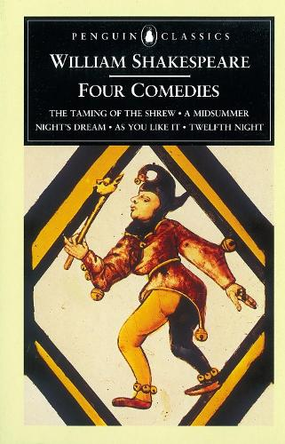Four Comedies: Four Comedies The Taming of the Shrew; A Midsummer Night's Dream; As You Like it; Twelfth Night (Paperback)