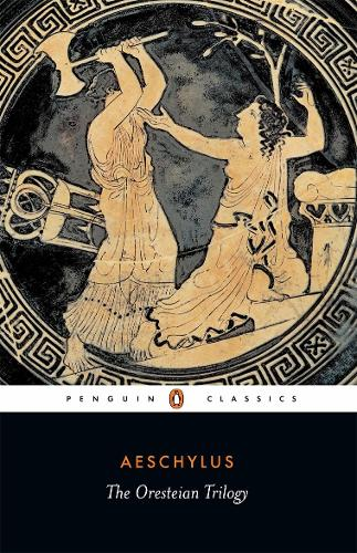 The Oresteian Trilogy (Paperback)