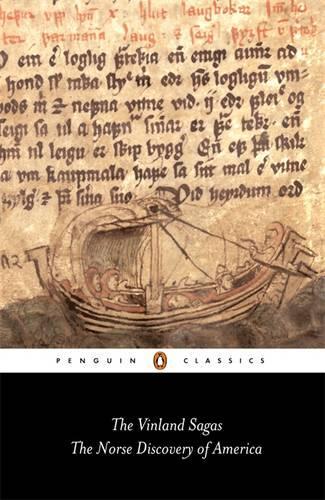 "The Vinland Sagas: ""Graenlendinga Saga"" and ""Eirik's Saga"": The Norse Discovery of America (Paperback)"