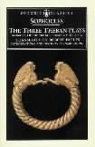 The Three Theban Plays: Antigone, Oedipus the King, Oedipus at Colonus (Paperback)