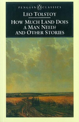 How Much Land Does a Man Need? & Other Stories (Paperback)