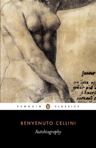 The Autobiography of Benvenuto Cellini (Paperback)