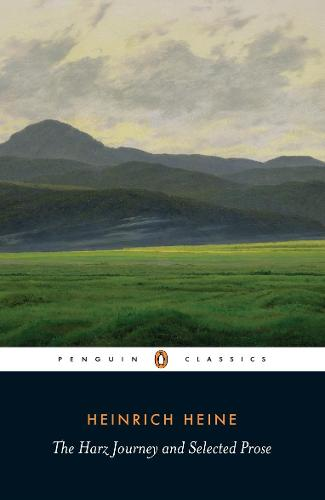 The Harz Journey and Selected Prose (Paperback)