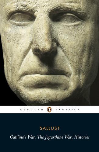 Catiline's War, The Jugurthine War, Histories (Paperback)