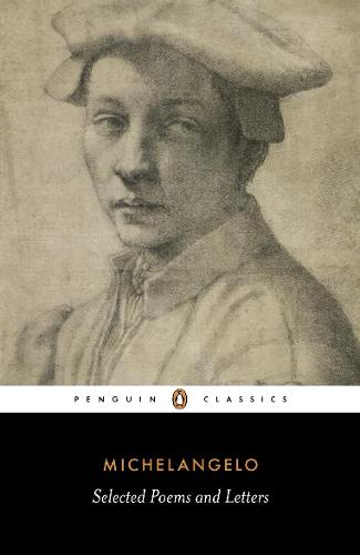 Poems and Letters: Selections, with the 1550 Vasari Life (Paperback)