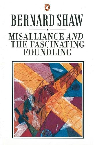 Misalliance and the Fascinating Foundling (Paperback)