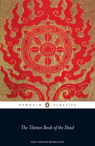 The Tibetan Book of the Dead: First Complete Translation (Paperback)
