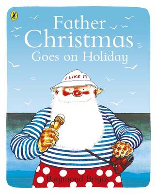 Father Christmas Goes on Holiday (Paperback)