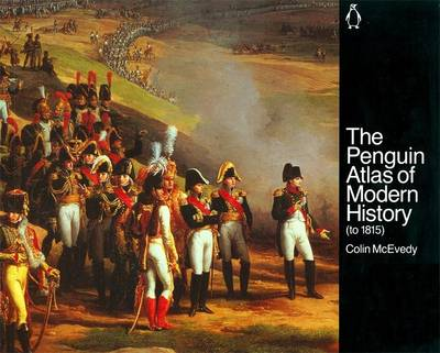 The Penguin Atlas of Modern History: To 1815 (Paperback)