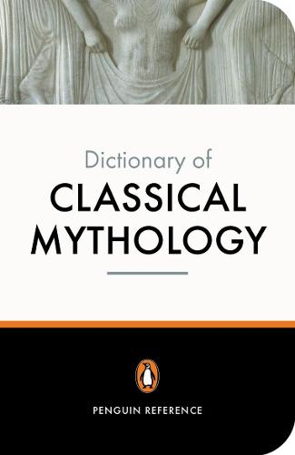 The Penguin Dictionary of Classical Mythology (Paperback)
