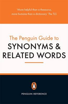 The Penguin Guide to Synonyms and Related Words (Paperback)