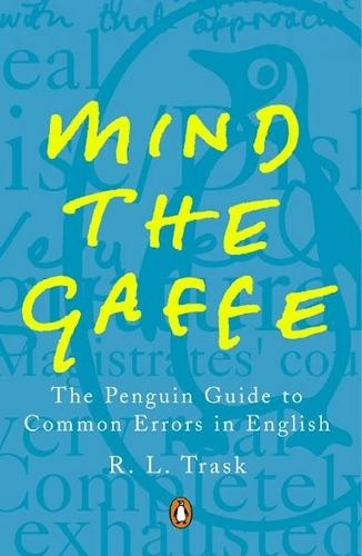 Mind the Gaffe: The Penguin Guide to Common Errors in English (Paperback)