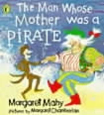 The Man Whose Mother Was a Pirate (Paperback)