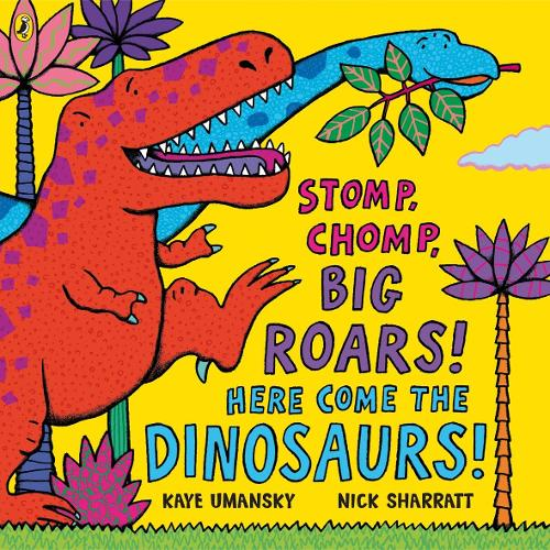 Stomp, Chomp, Big Roars! Here Come the Dinosaurs! (Paperback)