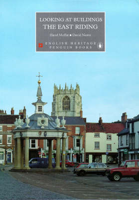 Looking at Buildings: East Riding - The Buildings of England (Paperback)