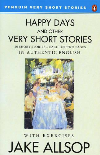 Happy Days And Other Very Short Stories (Paperback)