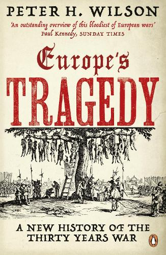 Europe's Tragedy: A New History of the Thirty Years War (Paperback)