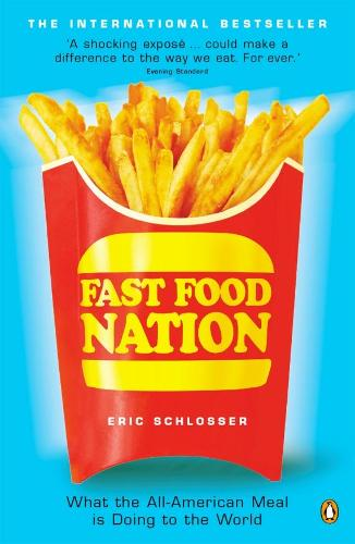Fast Food Nation: What The All-American Meal is Doing to the World (Paperback)