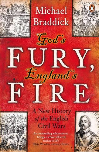 God's Fury, England's Fire: A New History of the English Civil Wars (Paperback)