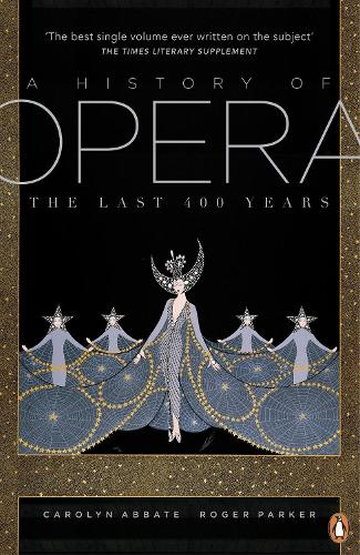 A History of Opera: The Last Four Hundred Years (Paperback)