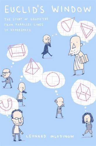 Euclid's Window: The Story of Geometry from Parallel Lines to Hyperspace (Paperback)
