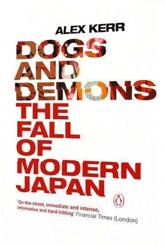 Dogs and Demons: The Fall of Modern Japan (Paperback)