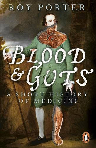 Blood and Guts: A Short History of Medicine (Paperback)