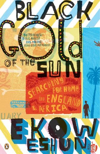 Black Gold of the Sun: Searching for Home in England and Africa (Paperback)