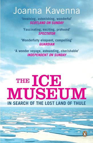 The Ice Museum: In Search of the Lost Land of Thule (Paperback)