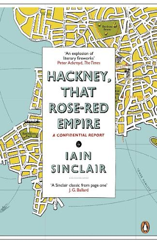 Hackney, That Rose-Red Empire: A Confidential Report (Paperback)