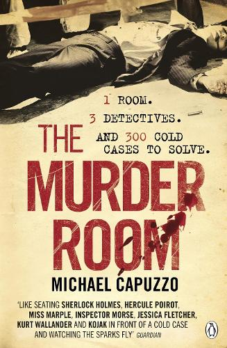 The Murder Room: In which three of the greatest detectives use forensic science to solve the world's most perplexing cold cases (Paperback)