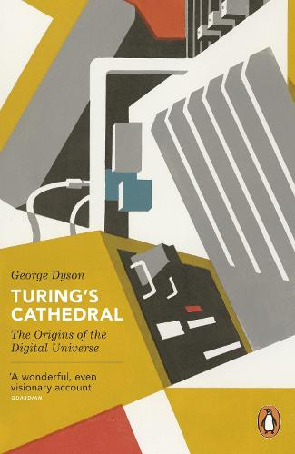 Turing's Cathedral: The Origins of the Digital Universe (Paperback)