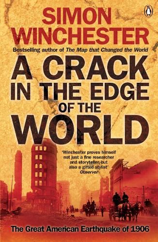 A Crack in the Edge of the World: The Great American Earthquake of 1906 (Paperback)