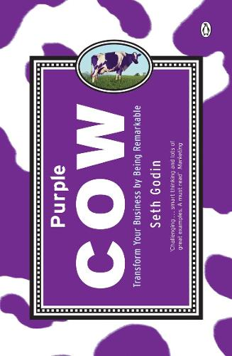Purple Cow: Transform Your Business by Being Remarkable (Paperback)