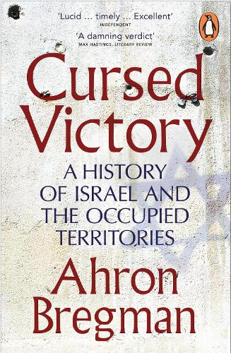 Cursed Victory: A History of Israel and the Occupied Territories (Paperback)