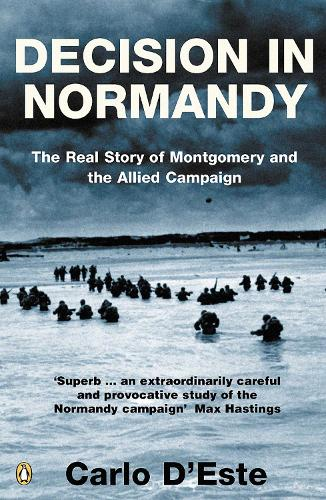 Decision in Normandy: The Real Story of Montgomery and the Allied Campaign (Paperback)