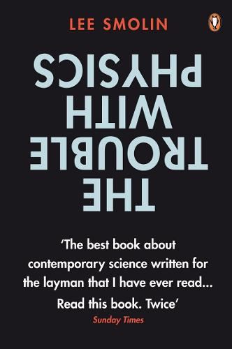 The Trouble with Physics: The Rise of String Theory, The Fall of a Science and What Comes Next (Paperback)