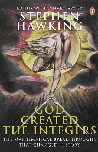 God Created the Integers: The Mathematical Breakthroughs That Changed History (Paperback)