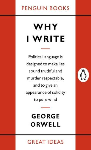 Why I Write - Penguin Great Ideas (Paperback)