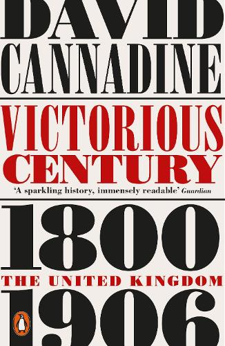 Victorious Century: The United Kingdom, 1800-1906 (Paperback)
