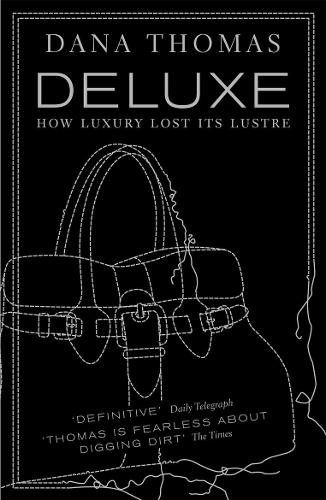 Deluxe: How Luxury Lost its Lustre (Paperback)