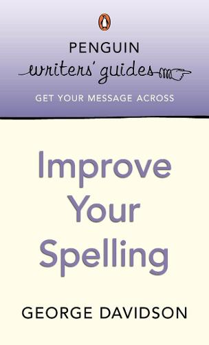 Penguin Writers' Guides: Improve Your Spelling (Paperback)