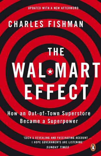 The Wal-Mart Effect: How an Out-of-town Superstore Became a Superpower (Paperback)