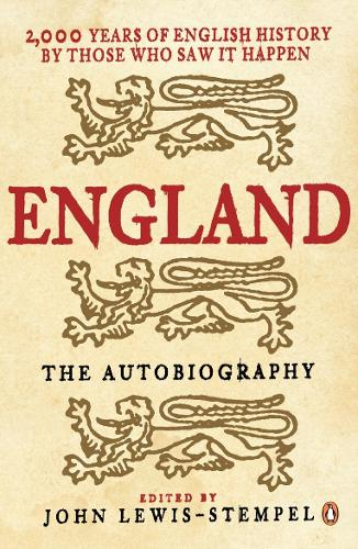 England: The Autobiography: 2,000 Years of English History by Those Who Saw it Happen (Paperback)