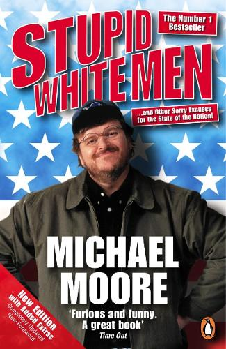 Stupid White Men: ...and Other Sorry Excuses for the State of the Nation! (Paperback)