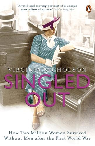 Singled Out: How Two Million Women Survived without Men After the First World War (Paperback)