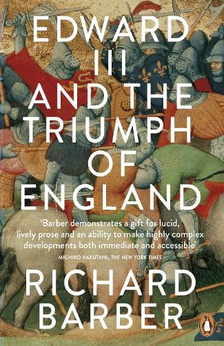 Edward III and the Triumph of England: The Battle of Crecy and the Company of the Garter (Paperback)