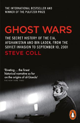 Ghost Wars: The Secret History of the CIA, Afghanistan and Bin Laden (Paperback)