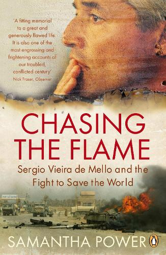 Chasing the Flame: Sergio Vieira de Mello and the Fight to Save the World (Paperback)