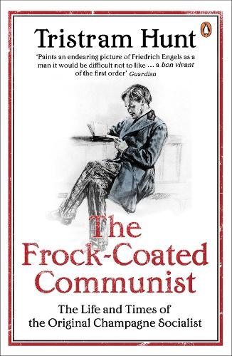 The Frock-Coated Communist: The Revolutionary Life of Friedrich Engels (Paperback)